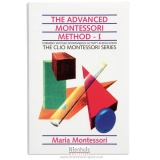 The advanced Montessori method : volume 1