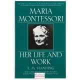 Maria Montessori : her life and work
