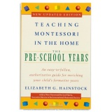 Teaching Montessori In The Home: The Pre-School Years