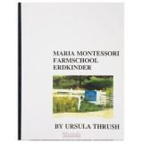 Maria Montessori Farmschool Erdkinder