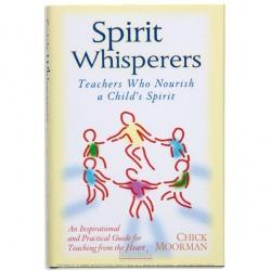 Spirit Whisperers: Teachers Who Nourish A Child's Spirit