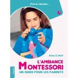 L'ambiance Montessori, un guide pour les parents