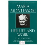 Maria Montessori : her life and work