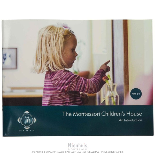 An Introduction To The House: The Montessori Children's House: An Introduction