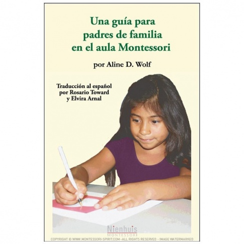 A Parent's Guide To The Montessori Classroom: Spanish Edition